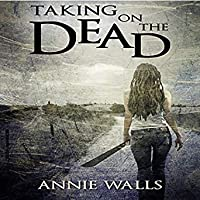 Taking on the Dead (Famished, #1)