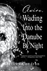Claire, Wading Into the Danube By Night