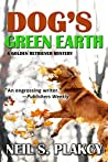Dog's Green Earth: A Golden Retriever Mystery (Golden Retriever Mysteries Book 10)