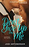 Don't Give Up on Me (Otter Bay, Maine #1)