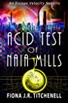 The Acid Test of Naia Mills (Escape Velocity, #1)