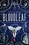 Bloodleaf (Bloodleaf, #1) by Crystal  Smith