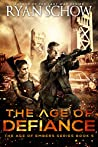 The Age of Defiance (The Age of Embers #5)