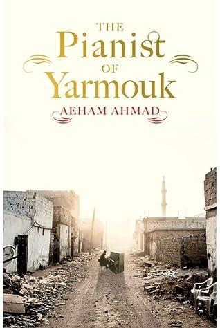 The Pianist of Yarmouk by Aeham Ahmad