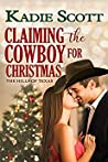 Claiming the Cowboy for Christmas (Hills of Texas, #4)