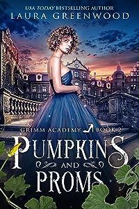Pumpkins And Proms (Grimm Academy, #2)