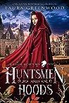 Huntsmen And Hoods (Grimm Academy, #3)