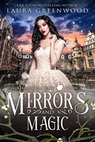 Mirrors and Magic Grimm Academy Academy fantasy fairy tale laura greenwood