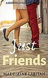 Just Friends: A Bayfield High Romance Book 5 (Bayfield High Series)
