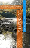 Currents: Collected Poems