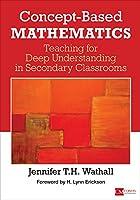 Concept-Based Mathematics: Teaching for Deep Understanding in Secondary Classrooms (Corwin Mathematics Series)