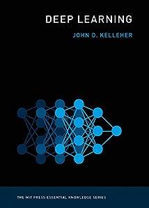 Deep Learning (MIT Press Essential Knowledge series)