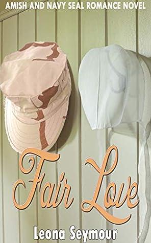Fair Love: Amish and Navy Seal Romance novel