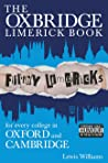 The Oxbridge Limerick Book: Filthy Limericks for Every College in Oxford and Cambridge