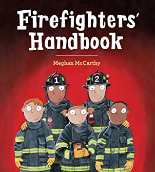 Firefighters' Handbook by Meghan Mccarthy