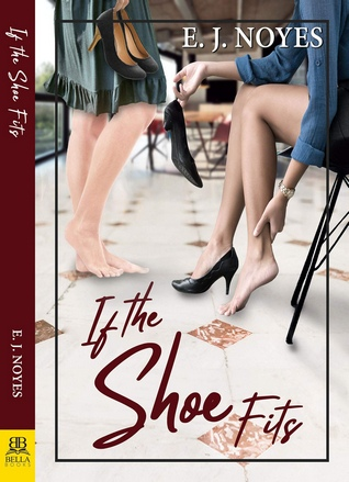 If the Shoe Fits by E.J. Noyes