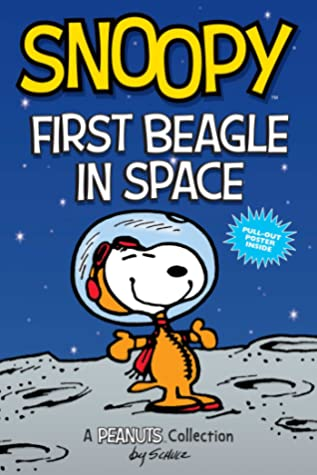 Snoopy: First Beagle in Space (PEANUTS AMP Series Book 14): A PEANUTS Collection