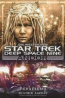 Star Trek - Die Welten von Deep Space Nine 2: Andor - Paradigma