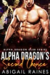 Alpha Dragon's Second Chance (Alpha Dragon Club Book 3)