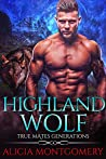 Highland Wolf: True Mates Generations Book 5