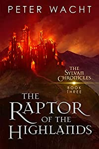 The Raptor of the Highlands (The Sylvan Chronicles, #3)
