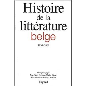 Histoire de la littérature belge 1830-2000