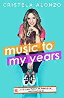 Music to My Years: A Mixtape Memoir of Growing Up and Standing Up