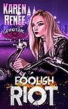 Foolish Riot (Riot MC, #5)