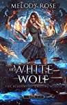 Her White Wolf (The Academy of Amazing Beasts, #1)