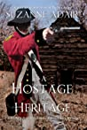 A Hostage To Heritage (Michael Stoddard American Revolution Mystery #3)