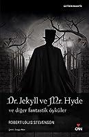 Dr. Jekyll ve Mr. Hyde ve Diğer Fantastik Öyküler