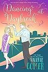 Dancing at Daybreak  (Urban Farm Fresh Romance #7)