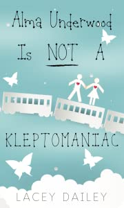 Alma Underwood Is Not A Kleptomaniac