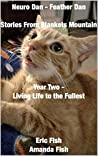 Neuro Dan - Feather Dan Stories from Blankets Mountain Year Two - Living Life to the Fullest