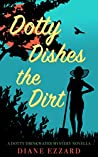 Dotty Dishes the Dirt (Dotty Drinkwater #0.5)