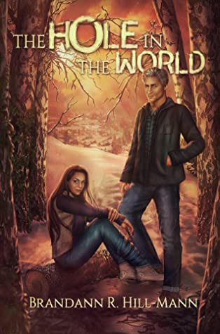 The Hole in the World by Brandann R. Hill-Mann