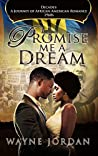 Promise Me A Dream (Decades: A Journey of African American Romance #7)