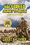 Halfbreed: Journey To Oregon: A Classic Western Adventure
