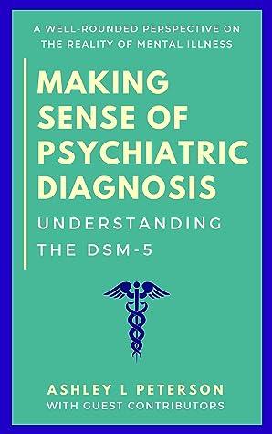 Making Sense of Psychiatric Diagnosis by Ashley L. Peterson