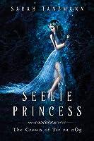 Seelie Princess (The Crown of Tír na nÓg, #1)
