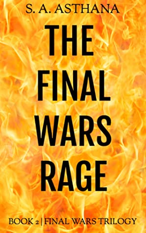 The Final Wars Rage by S.A. Asthana