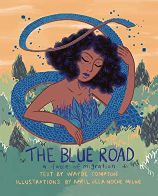 The Blue Road by Wayde Compton