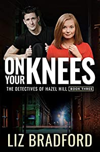 On Your Knees (Detectives of Hazel Hill #3)
