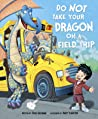Do Not Take Your Dragon on a Field Trip
