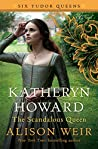Katheryn Howard, ...