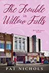 The Trouble in Willow Falls (Willow Falls #2)