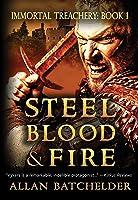 Steel, Blood & Fire (Immortal Treachery, #1)