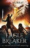 Eaglebreaker (The Tale of Eaglefriend #2)