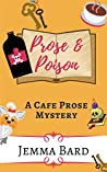 Prose and Poison: A Cafe Prose Mystery (Cafe Prose Mystery Series Book 1)