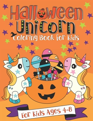 Halloween Unicorn Coloring Book For Kids A Fun Gift Idea For Kids Coloring Pages For Kids Ages 4 8 By Pink Crayon Coloring